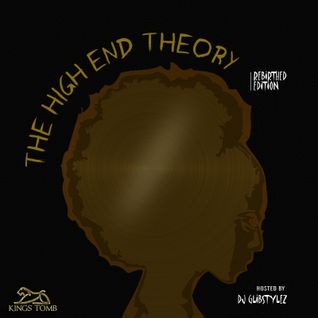 Kingstomb - The High End Theory (Rebirthed Edition) Hosted By DJ GlibStylez