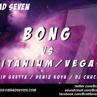 David Guetta vs Deniz Koyu/ DJ Chuckie - Titanium Bong (Brad Seven´s TOMORROWLAND 2012 BOOTLEG)