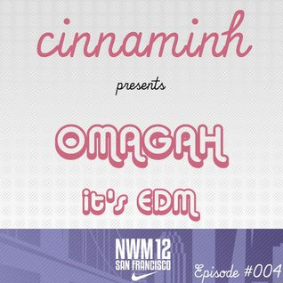 OMAGAH It's EDM Episode #004