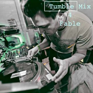 Tumble Mix 4. Fable