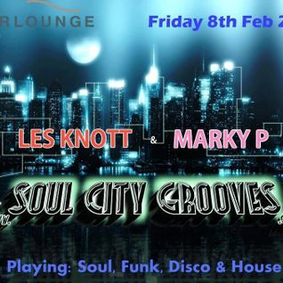 Episode Soul City Grooves Live at the Water Lounge With Les Knott and Marky P 8th Feb 2013