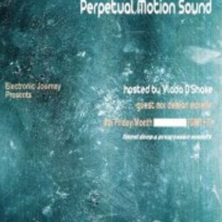 Perpetual Motion Sound 002 - hosted by Vlada D'Shake + Demian Moreno Guestmix