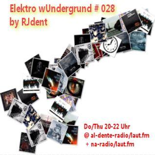 Elektro wUndergrund # 028 mit RJ Dent