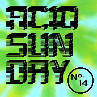 Acid Sunday 14 (09.06.2013)