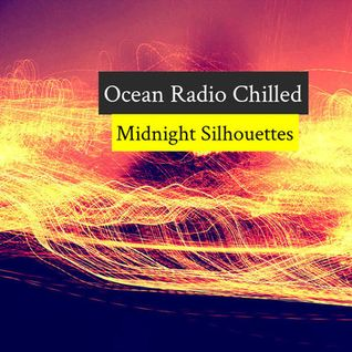 "Ocean Radio Chilled ""Midnight Silhouettes"" (11-15-15)"