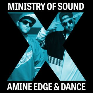 Ministry of Sound X Amine Edge & DANCE