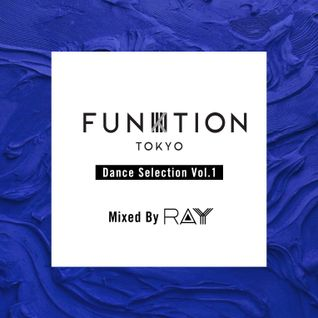 FUNKTION TOKYO Dance Selection Vol.1 Mixed By DJ RAY