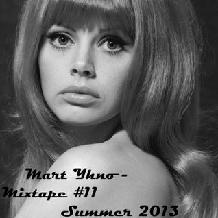 Mart Yhno - Mixtape #11 - Summer 2013