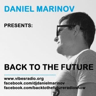 Daniel Marinov - Back To The Future 021 @ Vibes Radio 06 August 2012