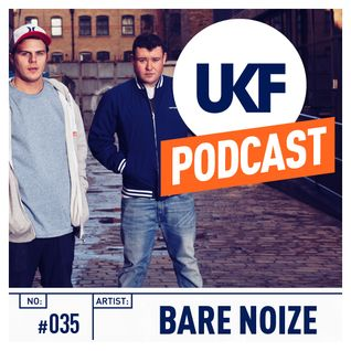 UKF Music Podcast #35 - Bare Noize in the mix
