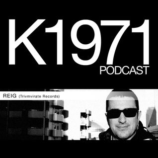 REIG (Trivmvirate Records) K1971 PODCAST (www.k1971.com)