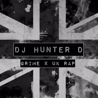 @DJHunterD_ Grime x UK Rap