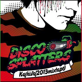 KARNIVAL 2013 MIXTAPE [Disco Splatters]
