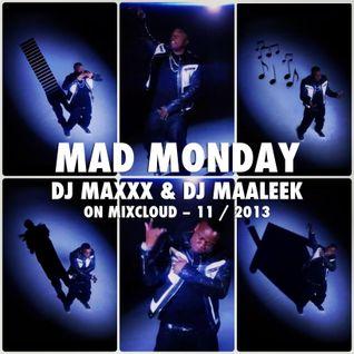 Mad Monday Radioshow - 11/2013 - DJMaxxx & DJ Maaleek