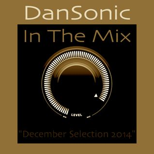 "DanSonic In The Mix ""December Selection 2014"""