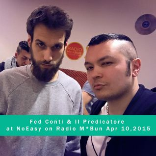 Fed Conti & Il Predicatore at NoEasy on Radio M*Bun // Introducing Vision Digital & Vektor Traks