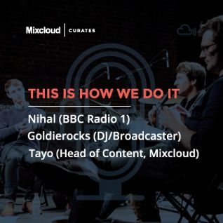 Mixcloud Curates #1: This Is How We Do It