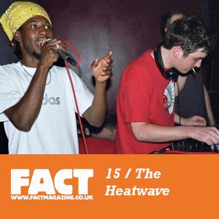 FACT Mix 15: The Heatwave