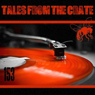 Tales From The Crate Radio Show #153 Part 01