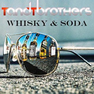 TandTbrothers - Whisky & soda