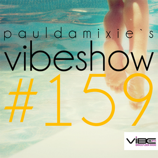 Paul Damixie`s Vibeshow #159