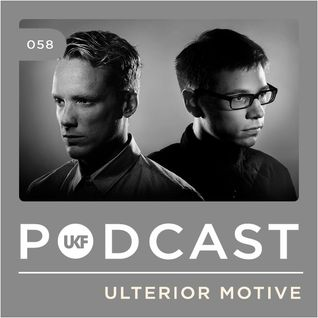 UKF Music Podcast #58 - Ulterior Motive