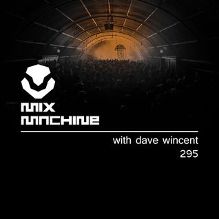 Mix Machine 295 (3 Nov 2016)With Dave Wincent