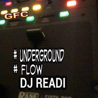 UNDERGROUND #FLOW # DJ READI
