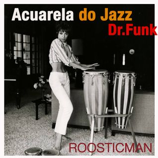 Acuarela Do Jazz & Dr Funk mix