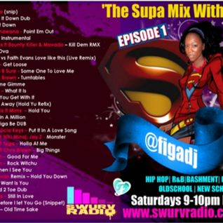 Supa Mix With Figz - Episode 1