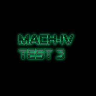 MACH-IV TEST 3