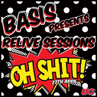 DJ Basis - Relive Sessions (Oh Shit!)