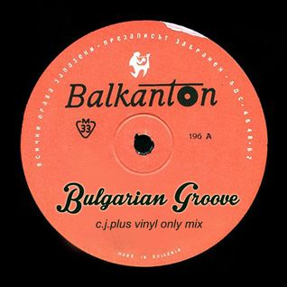 C.J. Plus - Bulgarian Groove (Vinyl Only)