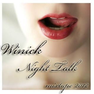 Winick - Night Talk (mixtape 2012)