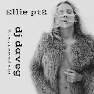 Ellie pt2 (A very personal mix)