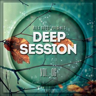 Alex Rossi - Deep Session Vol. 06 (2015)