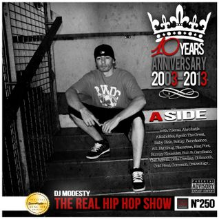 DJ MODESTY - THE REAL HIP HOP SHOW N°250 (10TH ANNIVERSARY) - A SIDE