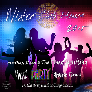 Winter Club House 2015 (Mixed By DJ Johnny Ocean) Promo Only