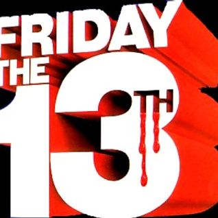 The Friday Night Fuck About (Friday the 13th!!!)