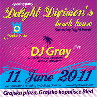 DJ Gray - Live @ Delight Division Beach House (11-06-2011)