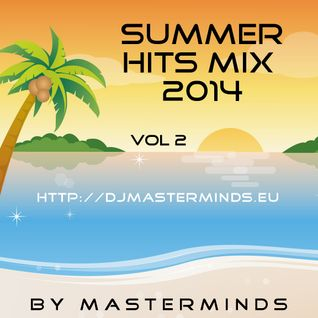 Summer Hits Mix 2014 Vol 2 by masterminds
