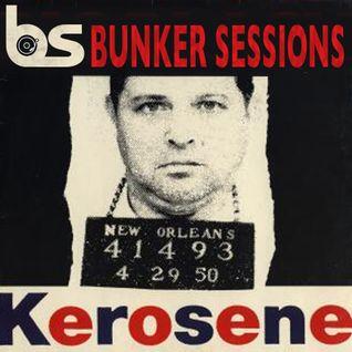 Bunker Sessions #29 - 25.02.2015 (Kerosene)