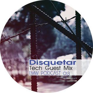 Disquetar - Tech Guest Mix (EMW Podcast 013)