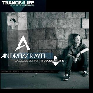 Andrew Rayel - Exclusive Set for Trance4Life [2012]