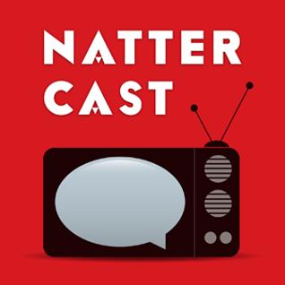 Natter Cast Podcast 187 - Game of Thrones 6x04: Book of the Stranger