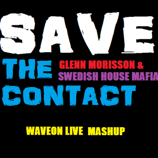 SHM vs GLENN MORRISON - Save The Contact [WaveOn Live Mashup]