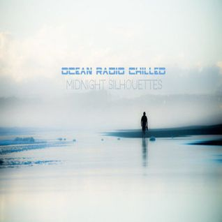 "Ocean Radio Chilled ""Midnight Silhouettes"" (7-24-16)"