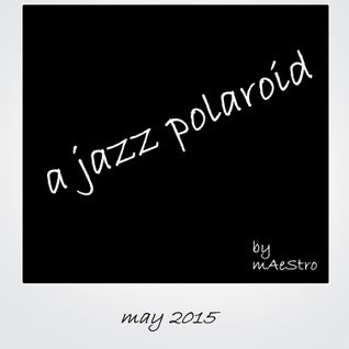 A Jazz Polaroid