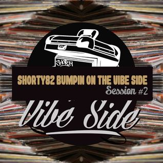 Shorty82 Bumpin On the Vibe Side #2