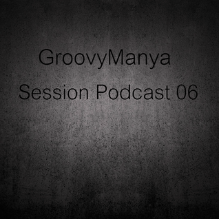 GroovySoul - GroovyManya Session Podcast 06